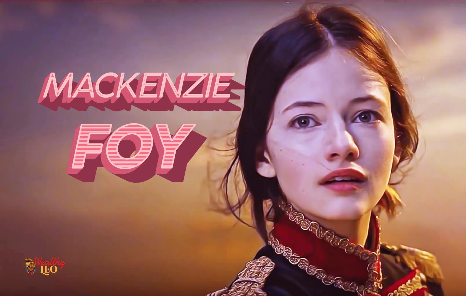 Mackenzie Foy Net Worth, Height, Age – Wealthy Leo